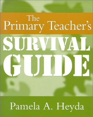 The Primary Teachers Survival Guide 9780325004013