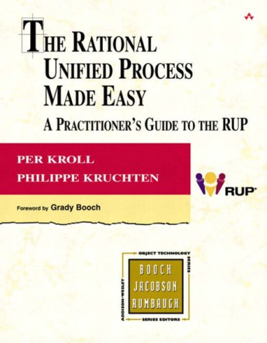 The Rational Unified Process Made Easy: A Practitioner's Guide to the RUP 9780321166098