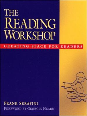 The Reading Workshop: Creating Space for Readers 9780325003306