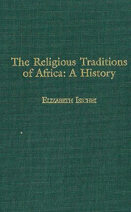 The Religious Traditions of Africa: A History 9780325071145