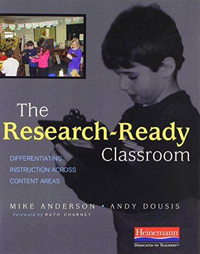 The Research-Ready Classroom: Differentiating Instruction Across Content Areas 9780325009445
