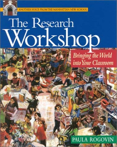 The Research Workshop: Bringing the World Into Your Classroom 9780325003702