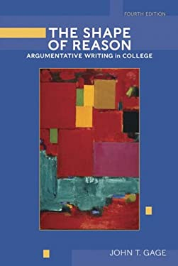 The Shape of Reason: Argumentative Writing in College 9780321320773