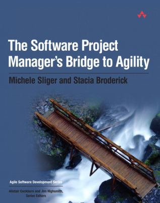The Software Project Manager's Bridge to Agility 9780321502759