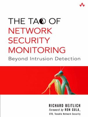The Tao of Network Security Monitoring: Beyond Intrusion Detection 9780321246776