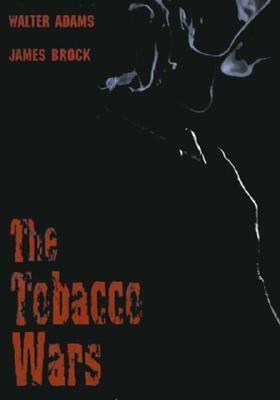The Tobacco Wars 9780324012965
