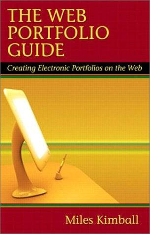 The Web Portfolio Guide: Creating Electronic Portfolios for the Web 9780321093455