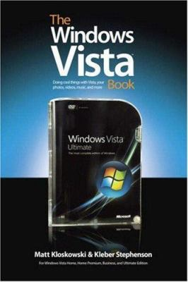 The Windows Vista Book: Doing Cool Things with Vista, Your Photos, Videos, Music, and More 9780321509741