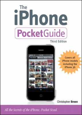 The iPhone Pocket Guide: All the Secrets of the iPhone, Pocket Sized. 9780321564030