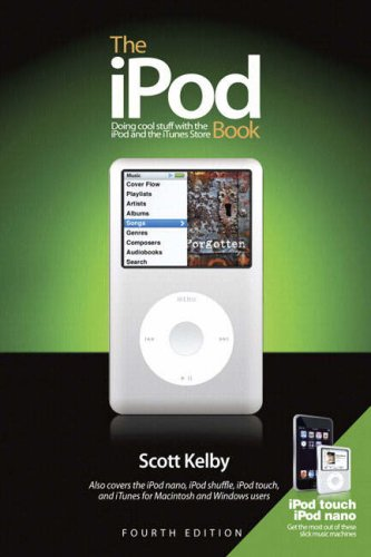 The iPod Book: Doing Cool Stuff with the iPod and the iTunes Store 9780321524669