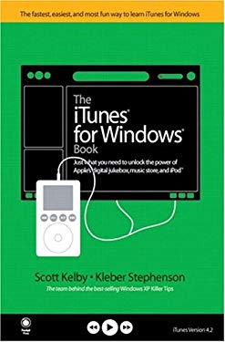The iTunes for Windows Book: Just What You Need to Unlock the Power of Apple's Digital Jukebox, Music Store, and iPod 9780321267443