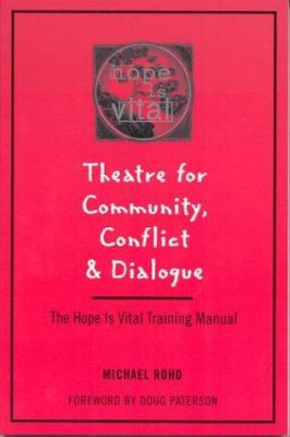 Theatre for Community Conflict and Dialogue: The Hope Is Vital Training Manual 9780325000022