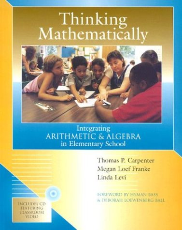 Thinking Mathematically: Integrating Arithmetic & Algebra in Elementary School 9780325005652