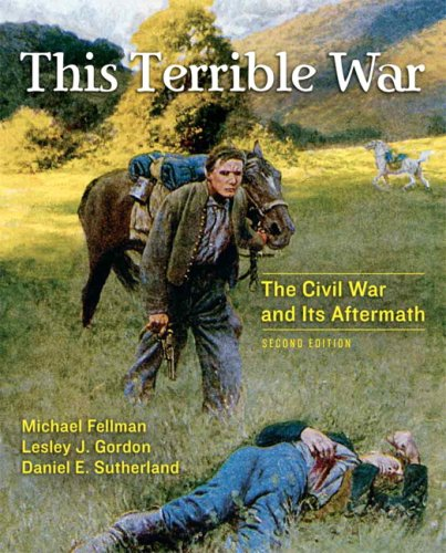 This Terrible War: The Civil War and Its Aftermath 9780321389602