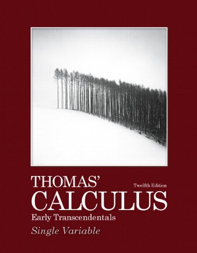 Thomas' Calculus Early Transcendentals: Single Variable 9780321628831