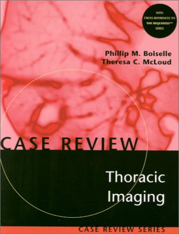 Thoracic Imaging: Case Review Series 9780323006569