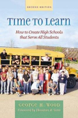 Time to Learn: How to Create High Schools That Serve All Students 9780325008080