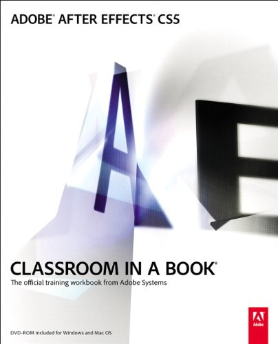 Adobe After Effects CS5 Classroom in a Book: The Official Training Workbook from Adobe Systems [With DVD ROM] 9780321704498