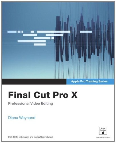 Final Cut Pro X: Professional Video Editing [With DVD ROM] 9780321774675