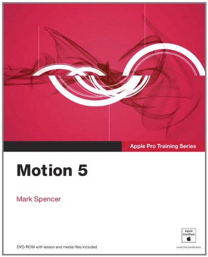 Motion 5: Designing and Animating Motion Graphics [With DVD ROM] 9780321774682