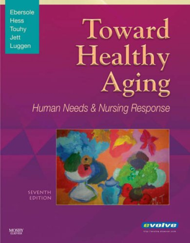 Toward Healthy Aging: Human Needs and Nursing Response 9780323047302