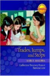 Trades, Jumps, and Stops: Early Algebra - Lent, Patricia / Fosnot, Catherine Twomey