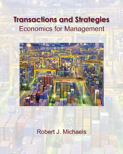 Transactions and Strategies: Economics for Management (with Infoapps) 9780324314137
