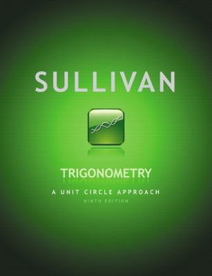 Trigonometry: A Unit Circle Approach [With Access Code] 9780321755995