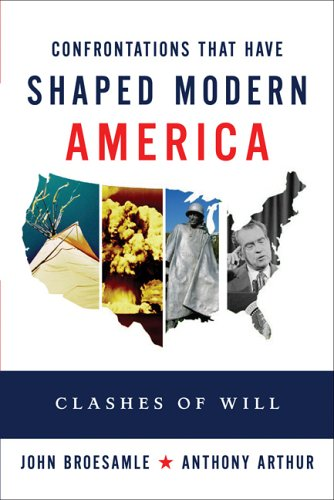 Twelve Great Clashes That Shaped Modern America: From Geronimo to George W. Bush 9780321418265