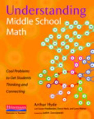 Understanding Middle School Math: Cool Problems to Get Students Thinking and Connecting 9780325013862