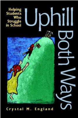 Uphill Both Ways: Helping Students Who Struggle in School 9780325005553