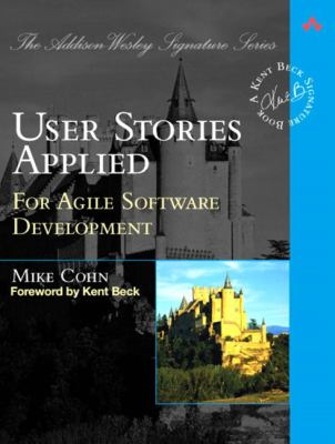 User Stories Applied: For Agile Software Development 9780321205681