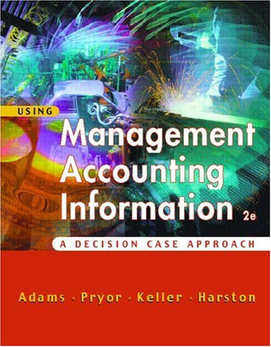 Using Management Accounting Information: A Case Decision Approach 9780324114621