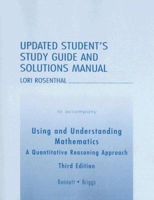 Using and Understanding Mathematics: Updated Student's Study Guide and Solutions Manual: A Quantitative Reasoning Approach 9780321343284