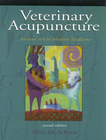 Veterinary Acupuncture: Ancient Art to Modern Medicine 9780323009454