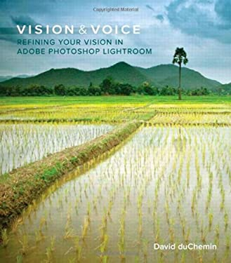 Vision & Voice: Refining Your Vision in Adobe Photoshop Lightroom 9780321670090