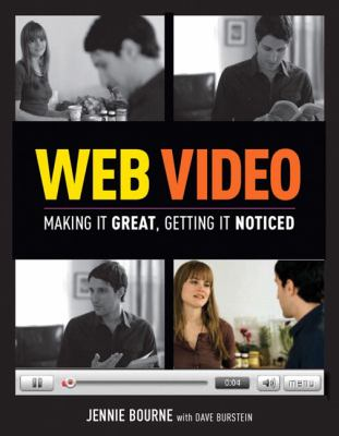 Web Video: Making It Great, Getting It Noticed 9780321552969