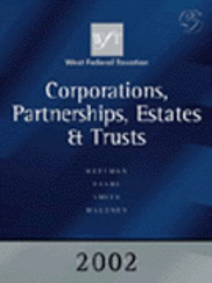 West Federal Taxation: Corporations, Partnerships, Estates, and Trusts: 2002 Edition 9780324109733