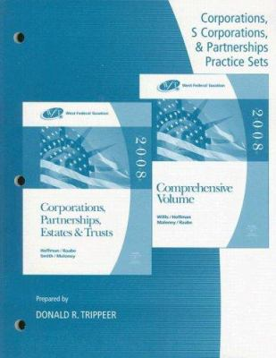 West Federal Taxation: Corporations, S Corporations, & Partnerships Practice Sets: Corporations, Partnerships, Estates & Trusts and Comprehensive Volu 9780324380415