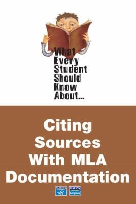 What Every Student Should Know about Citing Sources with MLA Documentation 9780321447371