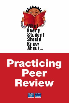 What Every Student Should Know about Practicing Peer Review 9780321448484