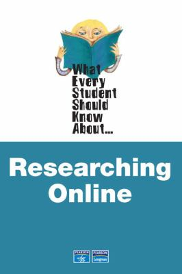 What Every Student Should Know about Researching Online 9780321445315