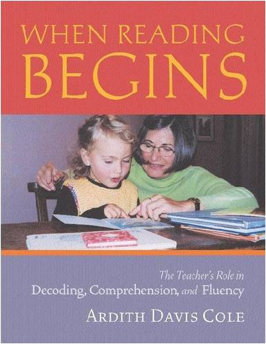 When Reading Begins: The Teacher's Role in Decoding, Comprehension, and Fluency 9780325006635