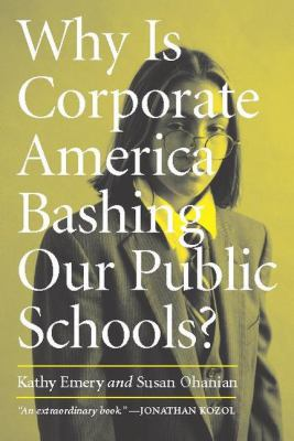 Why Is Corporate America Bashing Our Public Schools? 9780325006376