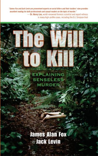 Will to Kill: Explaining Senseless Murder 9780321412867