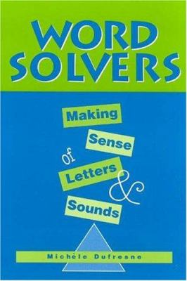 Word Solvers: Making Sense of Letters and Sounds 9780325004563