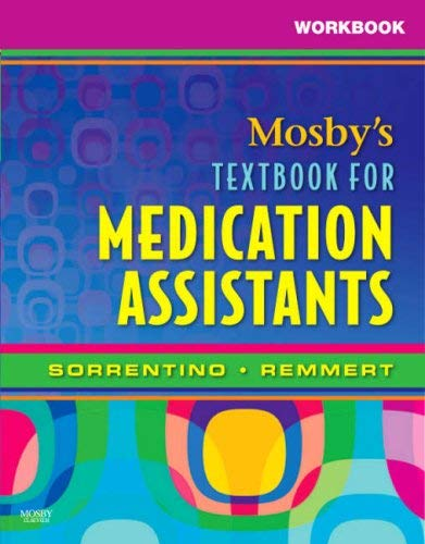 Workbook for Mosby's Textbook for Medication Assistants 9780323049009