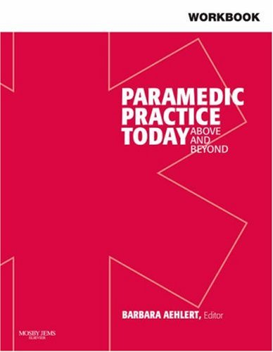 Workbook for Paramedic Practice Today - Volume 1: Above and Beyond 9780323043779