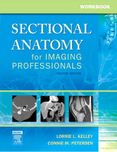 Workbook for Sectional Anatomy for Imaging Professionals 9780323020046