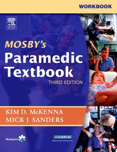 Workbook to Accompany Mosby's Paramedic Textbook 3rd Ed. 9780323027885
